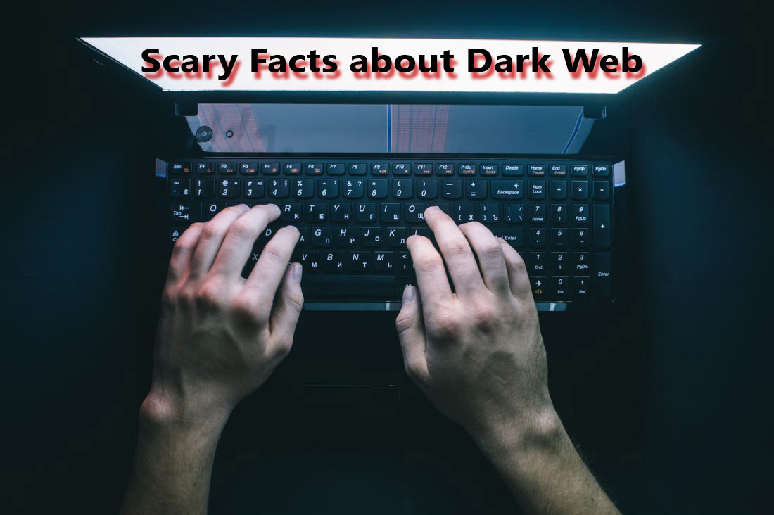 Scary Facts about Dark Web